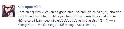 Sơn Ngọc Minh - thành viên nhóm V.music - thì chia sẻ về sự tự hào của mình dành cho Trương Thị May, đồng thời anh đùa rằng năm sau mình sẽ đi thi chương trình này và sẽ không có ai giành được vương miện từ anh.