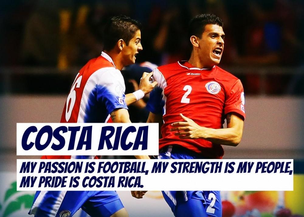 Đammê của tôi là bóng đá, sức mạnh của tôi là người dân của tôi, niềm tự hào của tôi là Costa Rica.