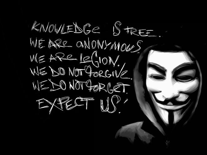 """""""Chúng tôi không tha thứ. Chúng tôi không quên. Cứ chờ chúng tôi"""" là khẩu hiệu của nhóm Anonymous nổi tiếng."""