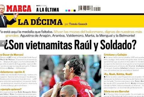 Tờ Marca giật tít đầy ngụ ý ngầm chê bai bóng đá Việt Nam kém phát triển, ít được biết đến khi phản ánh việc Raul và Soldado không được gọi lên ĐTQG.