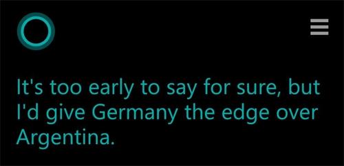 Trợ lý ảo trên điện thoại Windows Phone cho rằng hiện còn sớm để khẳng định nhưng nhiều khả năng Đức sẽ vô địch. Phần mềm này sẽ phân tích thêm các dữ liệu và đưa ra dự đoán cuối cùng trước trận chung kết.