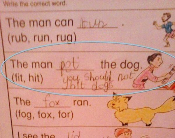 Chọn từ điền vào chỗ trống cho đúng với nội dung bức ảnh:Người đàn ông nổi giận hay là đánh chú chó? Học sinh lại chọn một đáp án khác: Người đàn ông nên cưng chiều chú chó, ông ấy không nên đánh đập những chú chó. Rất thông minh phải không nào!