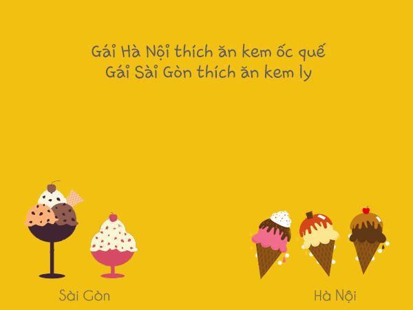 Gái Hà Nội thích ăn kem ốc quế, còn gái Sài Gòn thích ăn kem ly