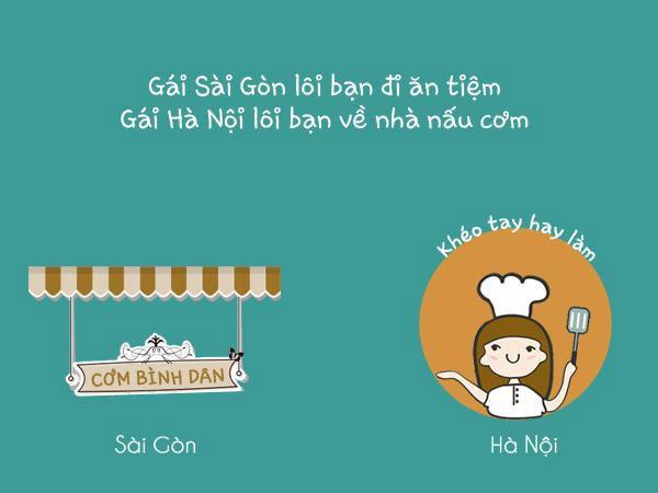 Gái Sài Gòn lôi bạn đi ăn tiệm. Gái Hà Nội lôi bạn về nhà nấu cơm.