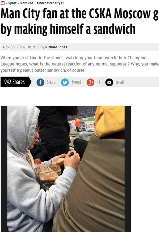 Tờ Mirror miêu tả: 'Một fan hâm mộ Man City đã tự làm một chiếc bánh sandwich ngay trong trận đấu với CSKA Moscow'