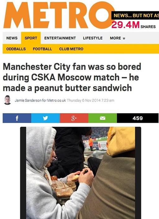 Tờ Metro đăng tin: 'Quá chán nản khi theo dõi trận đấu của đội nhà với CSKA Moscow, một CĐV Man City đã tự làm một chiếc bánh sandwich'