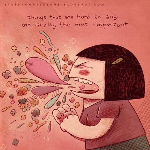 Điều nào cảm thấy khó khăn để nói thường lại là những điều quan trọng nhất