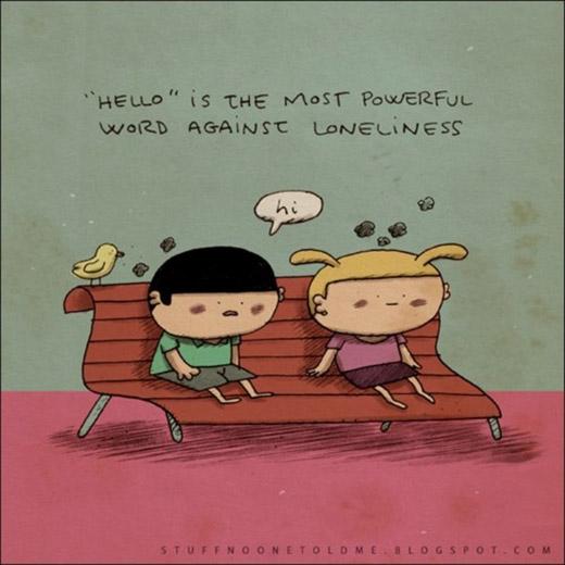 Xin chào là một từ có sức mạnh hiệu quả nhất để chống lại sự cô đơn