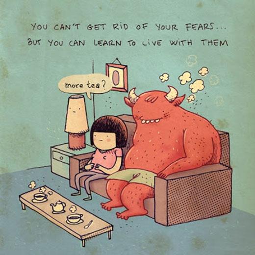 Bạn không thể thoát khỏi những nỗi sợ hãi. Nhưng bạn có thể học cách để sống cùng với chúng