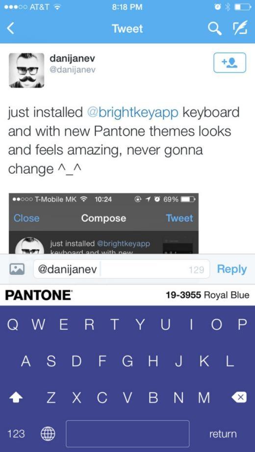 Twitter của một người dùng về giao diện bàn phím mới: Vừa cài ứng dụng bàn phím của Brightkeyapp với theme mới của Pantone. Cảm giác thật tuyệt vời, tôi sẽ không thay đổi giao diện nữa.