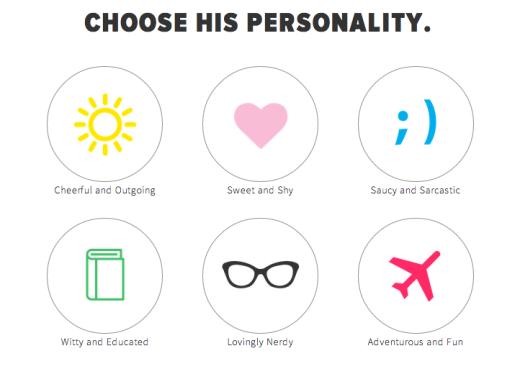Lựa chọn tính cách cho bạn trai: vui vẻ và hướng ngoại, ngọt ngào và mắc cỡ, tự tin và châm biếm, thông minh và có giáo dục, bề ngoài mọt sách, mạo hiểm và thú vị.