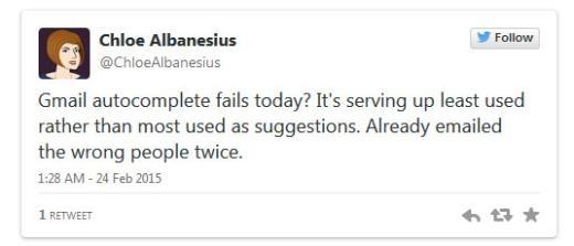 Người dùng Chloe Albanesius cho biết: Chức năng tự động hoàn thiện của Gmail bị lỗi hôm nay? Nó hiện ra những gợi ý ít dùng nhất, thay vì dùng nhiều nhất. Tôi đã gửi thư nhầm người tới hai lần.