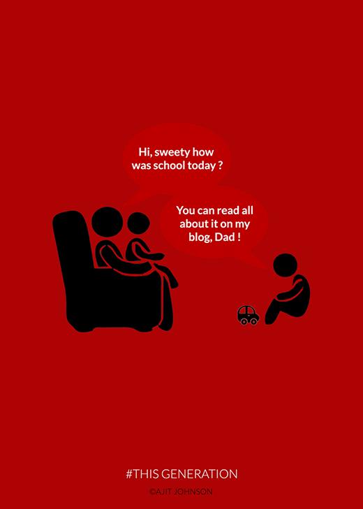 """Hội thoại bố và con thời """"hại điện"""": - Bố: Hôm nay đi học ở trường thế nào con cưng? - Con cưng: Bố có thể đọc mọi thứ trên blog của con mà!"""