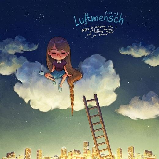 Lại một từ không giải nghĩa được của người Do Thái ở miền Trung và miền Đông Châu Âu,Luftmensch, chỉ những cô gái luôn luôn mơ mộng với tâm hồn treo lửng lơ ở tận chân trời.