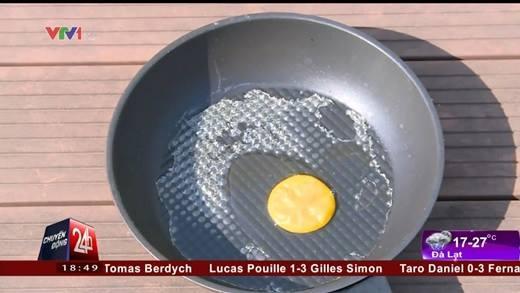 Nắng nóng ở Hà nội có thể chiên trứng và rán thịt?