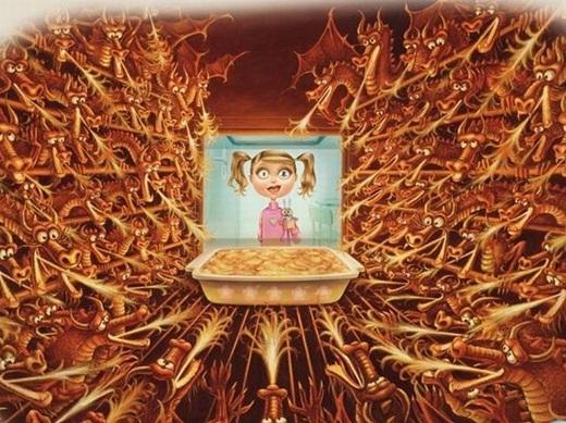 Mỗi lần lấy bánh từ lò nướng ra là một điều kì diệu: 'Hẳn là phải có hàng trăm con rồng trốn trong đấy phun lửa thì bánh mới chín được chứ!'