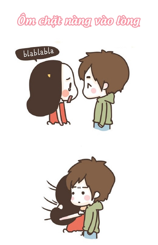 Cách 4: Khi nàng đang khóc, bạn hãy bất chợt ôm nàng thật chặt, nàng sẽ thấy cực kì an ủi. Lưu ý: chỉ áp dụng khi nàng xem bạn trên mức bạn bè thôi nhé.
