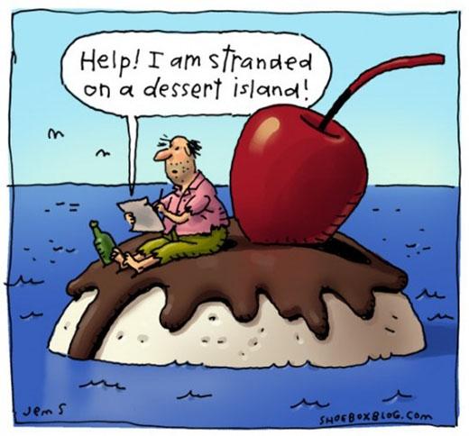 Lời kêu cứu của người đàn ông này thực sự khó hiểu: Cứu! Tôi đang bị mắc kẹt trên một hòn đảo toàn món tráng miệng. Nhẽ ra, từ dessert cần được thay bằng desert có nghĩa sa mạc.