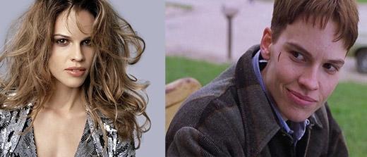 Hilary Swank là một người phụ nữ cực kì xinh đẹp, và dường chuyện có bất cứ ai nhầm lẫn cô với một chàng trai là điều không tưởng. Thế nhưng, trong bộ phim truyền hình Boys Do not Cry năm 1999, nữ diễn viên đã vào vai Brandon Teena, một người phụ nữ chuyển giới. Vai diễn này đã giúp cô giành được giải Oscar cho hạng mục Nữ diễn viên xuất sắc nhất.