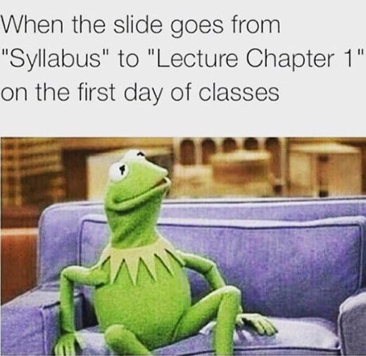 Cách tệ nhất để bắt đầu một học kì mới. Chỉ có sinh viên mới hiểu được cảm giác ngày đầu tiên của năm học mới mà đã phải thấy cả núi bài giảng.