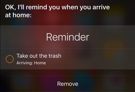 Bạn có thể đặt nhắc lịch dựa trên địa điểm.Điều này có nghĩa là bạn có thể ra lệnh cho Siri nhắc bạn làm một việc gì đó khi bạn rời nhà hoặc nhiệm sở, thay vì chỉ đặt nhắc lịch vào một giờ cụ thể trong ngày.