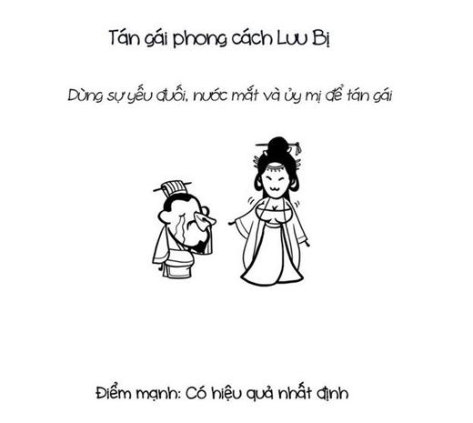 Hiệu quả nhất định là ưu điểm trong phong cách tán gái của Lưu Bị, khi dùng sự yếu đuối, nước mắt để chinh phục các cô nàng.