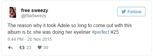 """""""Lý do khiến Adele phải mất bao nhiêu lâu mới ra được album mới là bởi cô ấy còn bận kẻ đường eyeliner #hoànhảo"""""""
