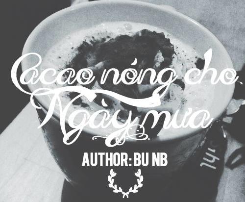 [Truyện ngắn] Cacao nóng cho ngày mưa