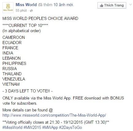 Trên fanpage chính thức của Miss World cách đây ít phút vừa công bố top 10 thí sinh được bình chọn nhiều nhất. Đồng thời ban tổ chức cũng thông báo chỉ còn 3 ngày nữa là kết thúc việc bình chọn cho các thí sinh. - Tin sao Viet - Tin tuc sao Viet - Scandal sao Viet - Tin tuc cua Sao - Tin cua Sao