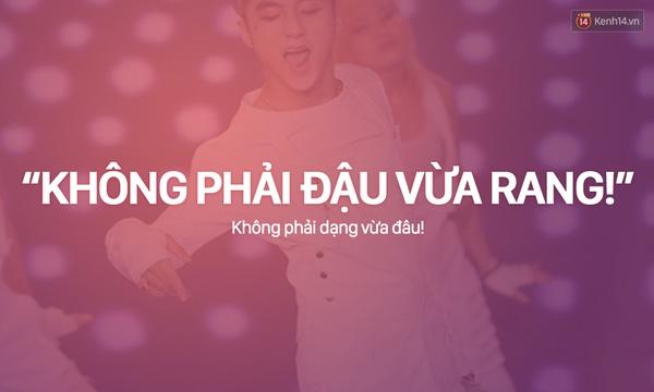 Câu nói này của Đậu đỏ tung tăng có khi còn được nói nhiều hơn lời hát của Sơn Tùng - MTP :-ss.