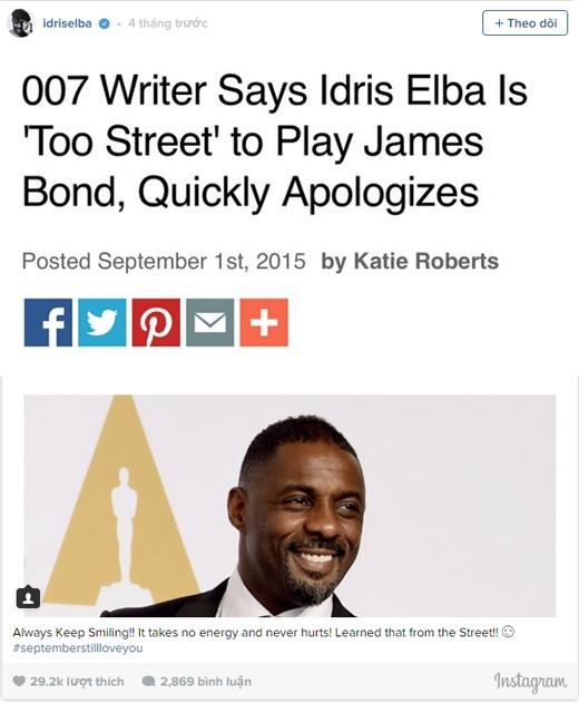 """Khi Idris Elba đáp trả lời chê bai rằng anh quá """"đầu đường xó chợ"""" để đóng vai James Bond: """"Luôn Giữ Nụ Cười Trên Môi!! Nó chẳng làm bạn mất gì và cũng chẳng hại ai! Học được điều này từ ngoài đường đó!!"""" (Ảnh: buzzfeed)"""