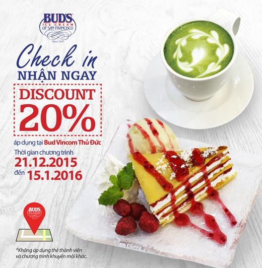 Chương trình Check in Facebook nhận ngay mức giảm giá20%. Áp dụng tại Bud's Ice Cream Vincom Thủ Đức.