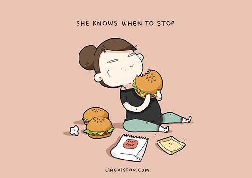 """""""Nàng luôn biết điểm dừng"""". Thực ra, các nàng luôn tự nhủ phải ăn có chừngnhưng kết cục thì lại dừng có mực, nghĩa là điểm dừng có thể xê xích tùy tình hình. (Ảnh: Livingstov)"""