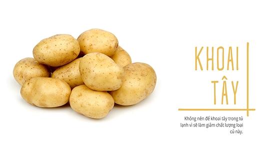 Không nên để khoai tây trong tủ lạnh vì sẽ làm giảm chất lượng loại củ này.