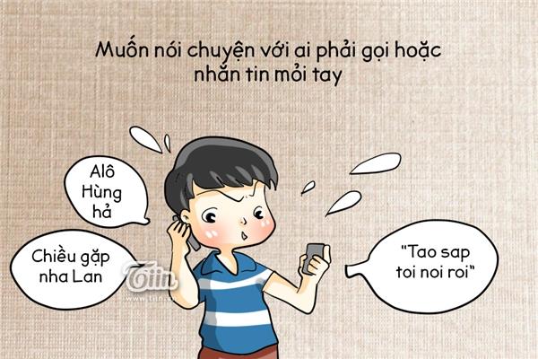 Lại trở về cái thời muốn nói chuyện với ai phải gọi hoặc nhắn tin mỏi tay, tốn tiền điện thoại. Công nhận là có Facebook vẫn tiện nhất ^^