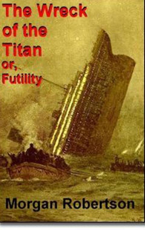 """Trang bìa cuốn tiểu thuyết """"Sự phù phiếm"""" của nhà văn Robertson có nhiều điểm tương đồng đến kì lạvới thảm kịch chìm tàuTitanic. Ảnh: Internet"""
