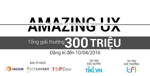 Đăng kítham gia Amazing UX ngày tại đây.Thời gian đăng kívànộp bài tham dự: 29/02/2016 - 10/04/2016.