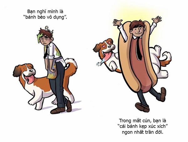 """Bạn cho mình là """"bánh bèo vô dụng"""" nhưng với cún, bạn giống như miếng bánh kẹp xúc xích ngon nhất trần đời vậy, nghĩa là nó thương bạn lắm, quý bạn lắm. (Ảnh: Internet)"""