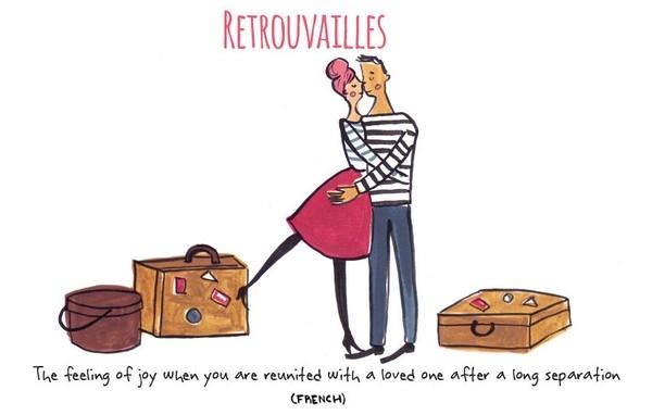 7. Trong tiếng Pháp, Retouvailles có nghĩa là niềm hạnh phúc khi bạn được trở về bên người mình yêu thương sau một thời gian cách xa đằng đẵng.
