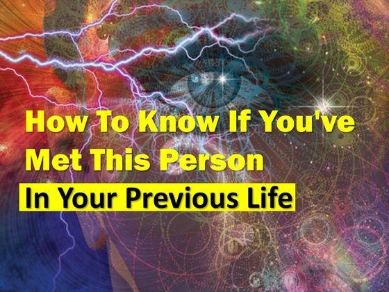 """Làm thế nào để biết bạn đã gặp người """"quen"""" kiếp trước."""
