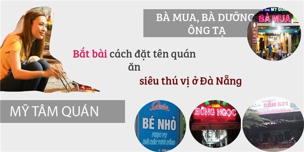 Đặt tên cho vui vậy chứ có nhiều người tưởng Hoài Linh, Mỹ Tâm về Đà Nẵng mở quán ăn thiệt!