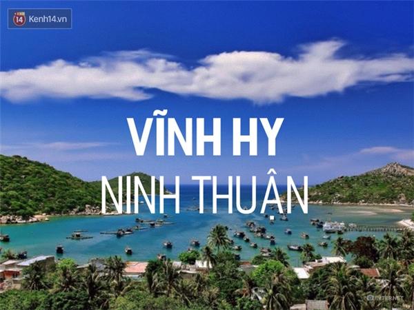 Là 1 trong 4 vịnh đẹp nhất Việt Nam, Vĩnh Hy nằm lọt thỏm trong 1 thung lũng yên bình, với những ngôi nhà mái ngói thấp của các ngư dân. Cuộc sống ở đây cứ êm đềm trôi vậy, dù đã được nhiều người biết đến. Đến đây, bạn có thể trải nghiệm đi tàu đáy kính ngắm san hô hoặc đi thuyền bè của các ngư dân để ra những bãi tắm tuyệt đẹp ở ngoài khơi.
