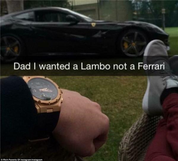 """""""Bố à, con muốn một chiếc Lambo, không phải Ferrari"""".(Ảnh: Rich Parents of Instagram)"""