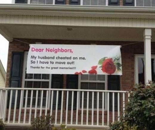 """""""Hàng xóm thân mến, chồng tôi ngoại tình nên tôi phải dọn đi thôi. Cảm ơn vì những kỷ niệm tuyệt vời!"""" (Ảnh: Internet)"""