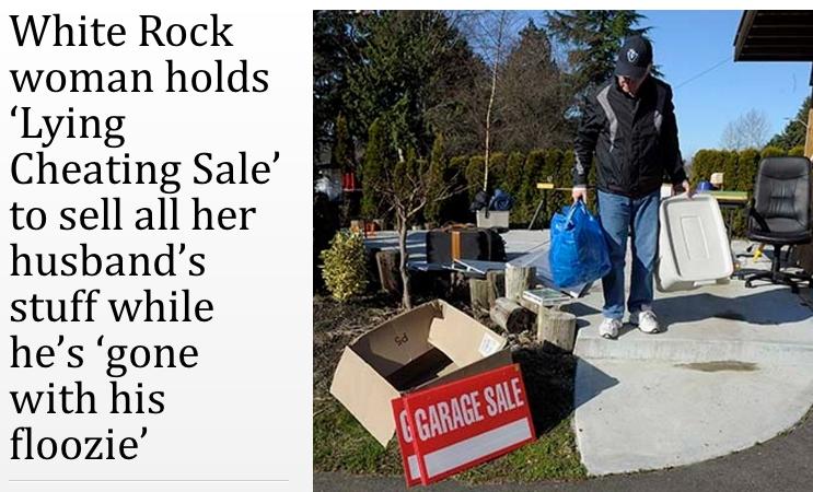 """Một phụ nữ ở White Rock đã bán rẻ tất cả đồ đạc của gã chồng bội bạc trong lúc hắn ta đi """"bù khú"""" với bồ nhí. (Ảnh: Internet)"""