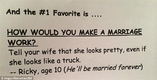 """Và hãy lắng nghe cậu nhóc Ricky (10 tuổi) khuyên chúng ta khi được hỏi """"Bạn cần làm những gì đểcó cuộc hôn nhân hạnh phúc?"""":""""Hãy nói vớivợ của bạnrằng cô ấy rất xinh đẹp, kể cả khi cô ấy trông giống như 1 chiếc xe tải"""". Chắc chắn là Ricky sẽ hạnh phúc suốt đời khi hiểu ra chân lí này sớm đến vậy! (Ảnh: Dailymail)"""