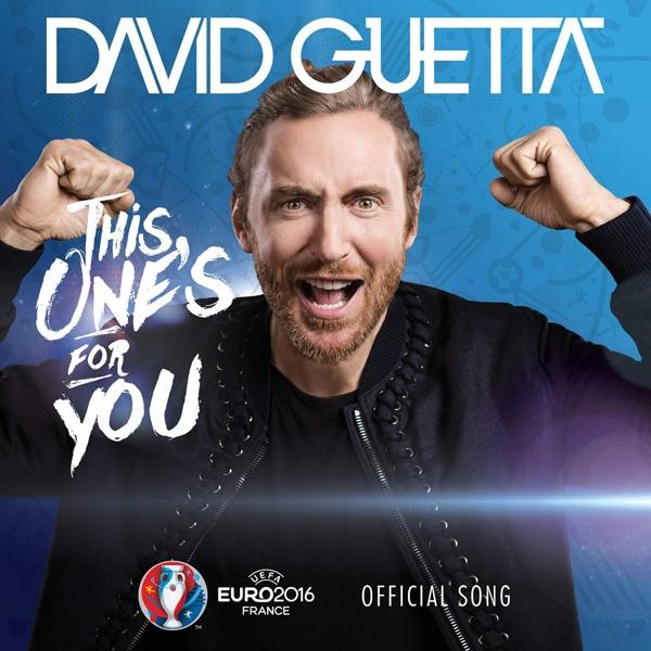 Ca khúc chính thức củaEURO 2016 có tên This One's For You!, do David Guettathể hiện. (Ảnh:UEFA)
