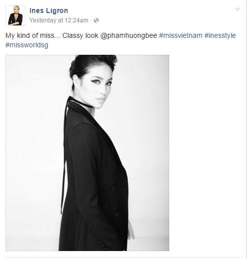 Chia sẻ trên trang cá nhân, Ines Ligron dành nhiều mĩ từ cho Hoa hậu Hoàn vũ Việt Nam 2015. Bà còn cho biết Phạm Hương chính là hình mẫu mà bà rất yêu thích.