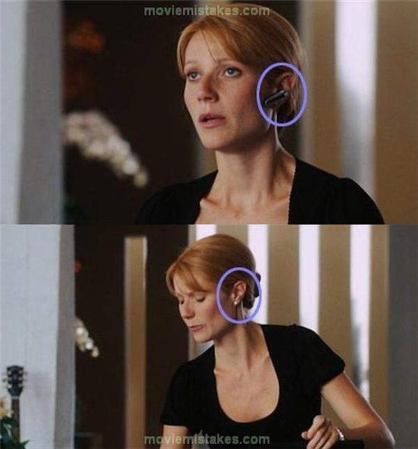Trong Iron Man, Pepper Potts đeo một chiếc tai nghe để nói chuyện qua điện thoại. Sau khi chuyển cảnh, chiếc tai nghe biến mất trong khi cô nàng vẫn tiếp tục nói.
