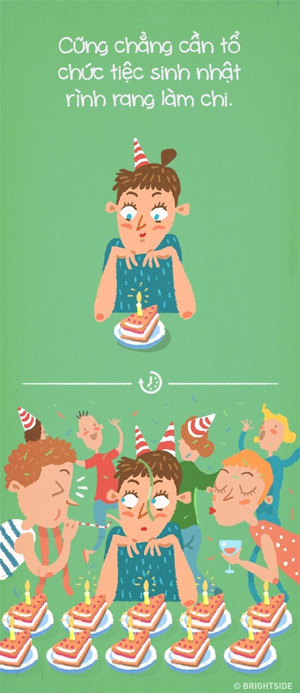 Thôi kệ, miễn là bạn bè mình vui là được rồi, sinh nhật mình mà.